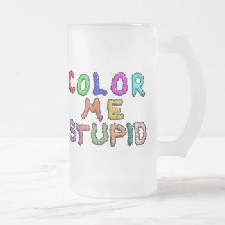 Coloréeme estúpido taza de cristal