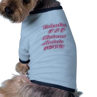 Colores románticos divertidos del hakunamatata de camiseta con mangas para perro