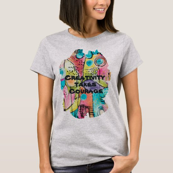 Colorful Abstract Inspirational Quote Artistic Fun T-Shirt