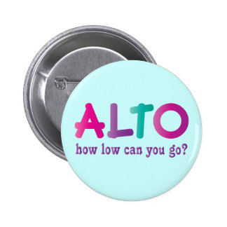 Colorful Alto How Low Can You Go Quote Gift 2 Inch Round Button
