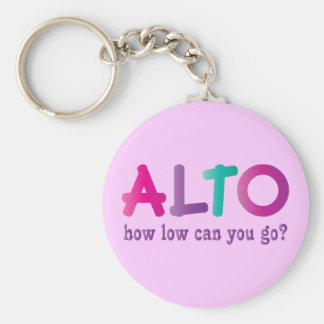 Colorful Alto How Low Can You Go Quote Gift Keychain
