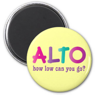 Colorful Alto How Low Can You Go Quote Gift Magnet