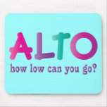 Colorful Alto How Low Can You Go Quote Gift Mouse Pad