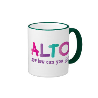 Colorful Alto How Low Can You Go Quote Gift Ringer Mug