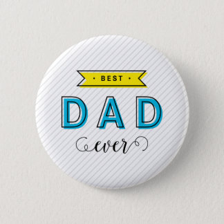 Colorful Blue Yellow Modern Fun Best Dad Ever Pinback Button