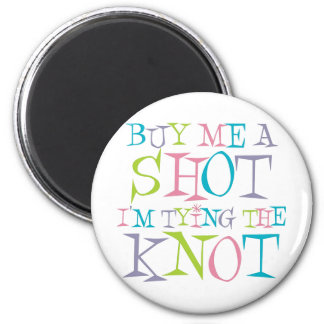 Colorful Buy Me A Shot 2 Inch Round Magnet