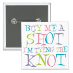 Colorful Buy Me A Shot Pin