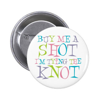 Colorful Buy Me A Shot Pinback Button