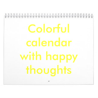 Colorful calendar with happy thoughts