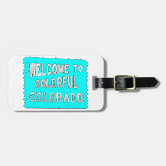 Colorful Colorado teal welcome sign Bag Tag