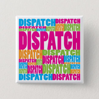 Colorful Dispatch Pinback Button
