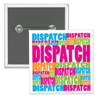 Colorful Dispatch Pinback Button