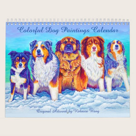 Colorful Dog Paintings of Rebecca Wang Calendar