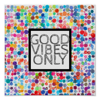 colorful dots quote poster good vibes only