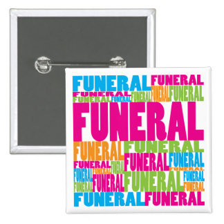 Colorful Funeral Pinback Button