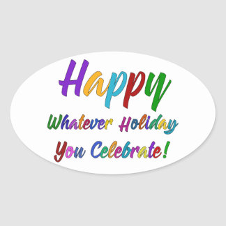 Colorful Happy Whatever Holiday You Celebrate! Oval Sticker