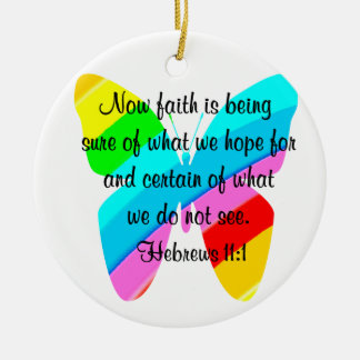 COLORFUL HEBREWS 11:1 BUTTERFLY DESIGN CERAMIC ORNAMENT