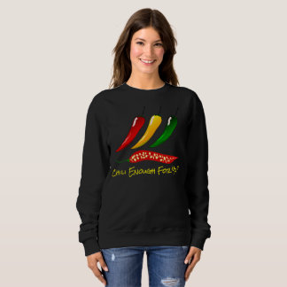 "Colorful Hot Peppers & ""Chili Enough For You?"" Sweatshirt"