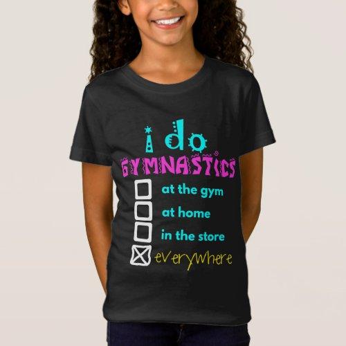 Colorful _ I Do Gymnastics Everywhere T_Shirt
