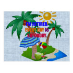 Colorful: I'm Retired. Every Day is Saturday. Post Card