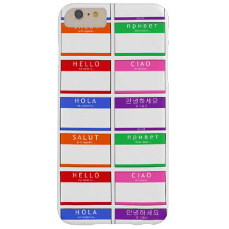 Colorful Name Tag Hello My Name Is Hola Ciao Salut Barely There iPhone 6 Plus Case