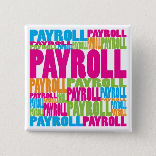 Colorful Payroll Pinback Button