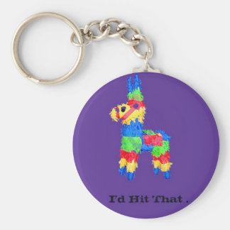 """Colorful Pinata College Humour : """"I'd Hit That """" Keychain"""