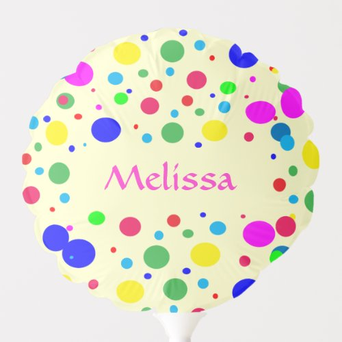 Colorful Polka Dot Bubbles Birthday Balloon.Personalize the name on this colorful girly balloon. It is decorated with polka dots in a riot of party colors: yellow, green, turquoise, blue, red, orange and pink bubbles. A great idea for birthdays or any special time..