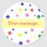 Colorful Polka Dots Your message Stickers Template