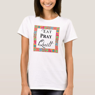 Colorful Quilt Blocks Border Art Eat Pray Quilt T-Shirt
