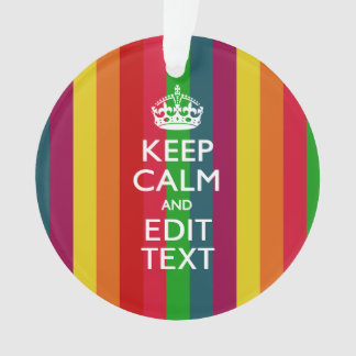 Colorful Rainbow Keep Calm And Your Text Customize Ornament
