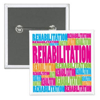 Colorful Rehabilitation Pinback Button