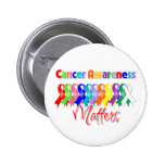 Colorful Ribbons - Cancer Awareness Matters Buttons