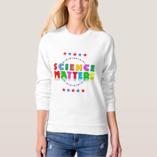 Colorful Science Matters Sweatshirt