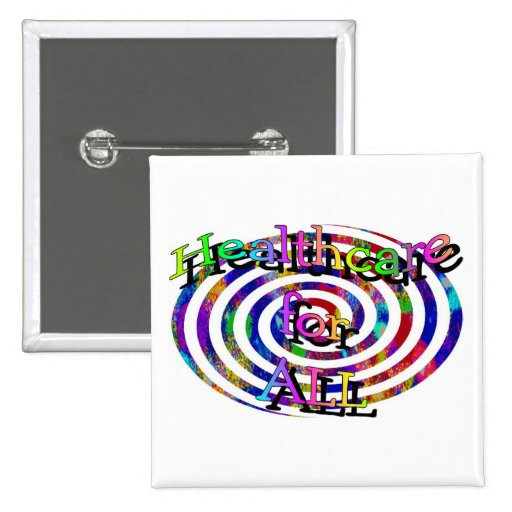 Colorful Spiral- Healthcare For ALL Pinback Buttons