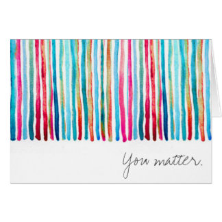Colorful Stripe You Matter Notecard