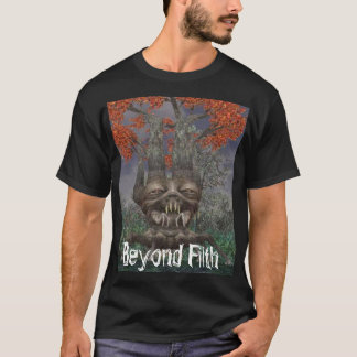 Colorful-Treant, Beyond Filth T-Shirt