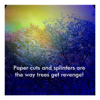 Colorful Treetops Humorous Ecology Quote. Poster