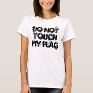 Colorguard Do Not Touch My Flag T-Shirt