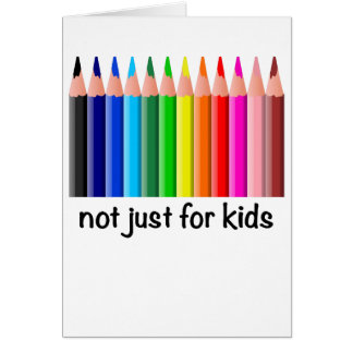 Coloring is Not Just for Kids Card