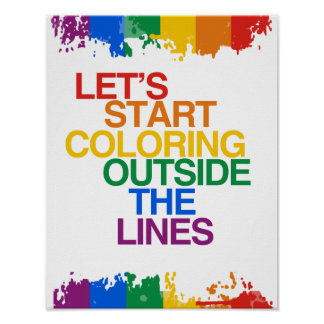 COLORING OUTSIDE THE LINES POSTER