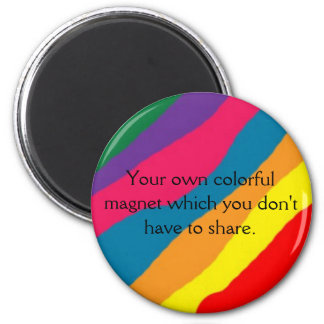 colors, Your own colorful magnet which you don'...