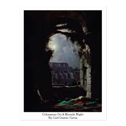 Colosseum On A Moonlit Night By Carl Gustav Carus Postcards