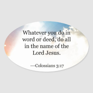 Colossian 3:17, Christian Bible Scripture Oval Sticker