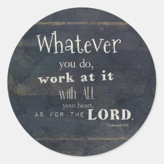 Colossians 3:23 Bible Verse, Scripture art Classic Round Sticker