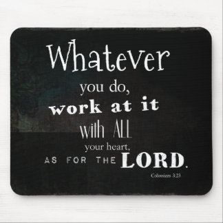 Colossians 3:23 Bible Verse, Scripture art Mouse Pad
