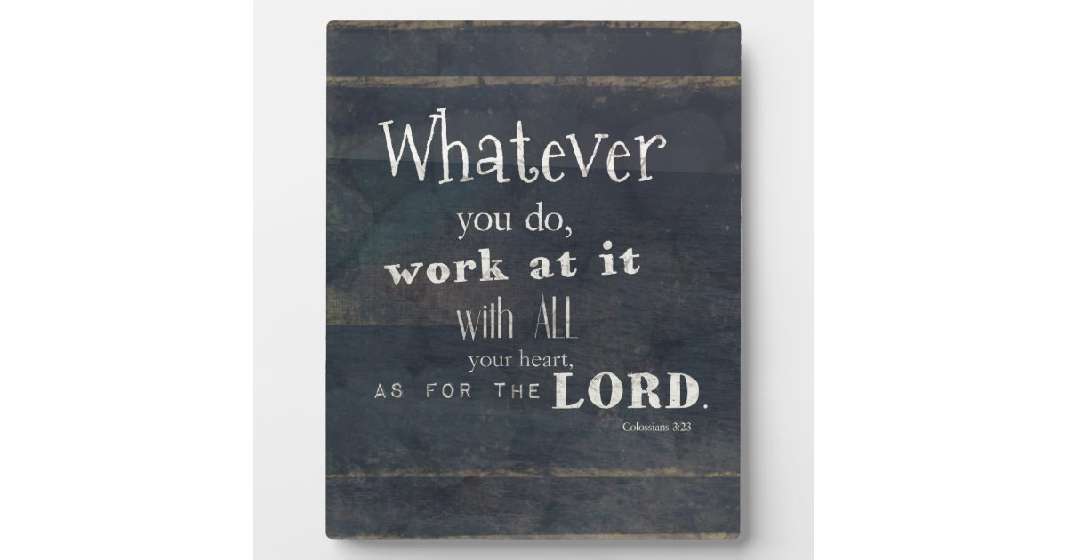 Colossians 3 23 Bible Verse Scripture Art Plaque Zazzle Com