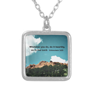 Colossians 3:23 Whatever you do, do it heartily... Silver Plated Necklace