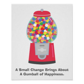 Colouful Gumball Machine Pun Quote on Change Poster