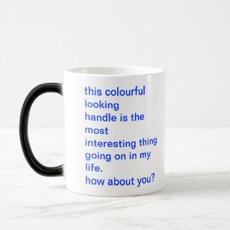 Colourful mug, boring life - Dry Humor Mug